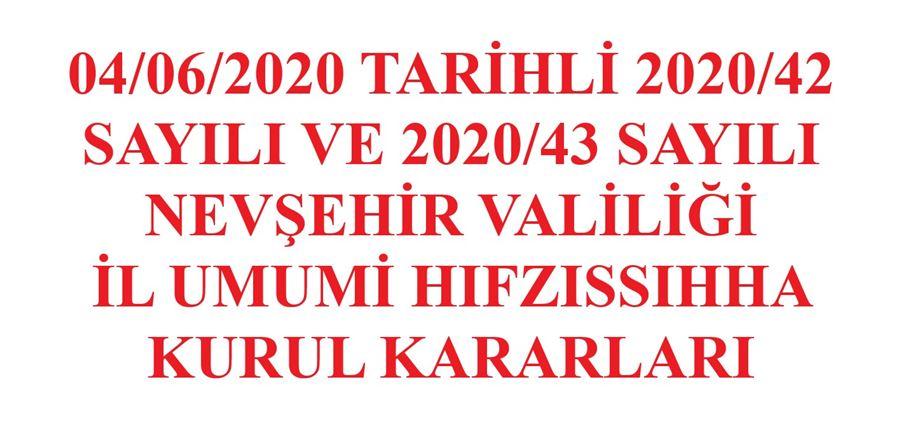 04/06/2020 Tarihli 2020/42 Sayılı Ve 2020/43 Sayılı Nevşehir Valiliği İl Umumi Hıfzıssıhha Kurul Kararları
