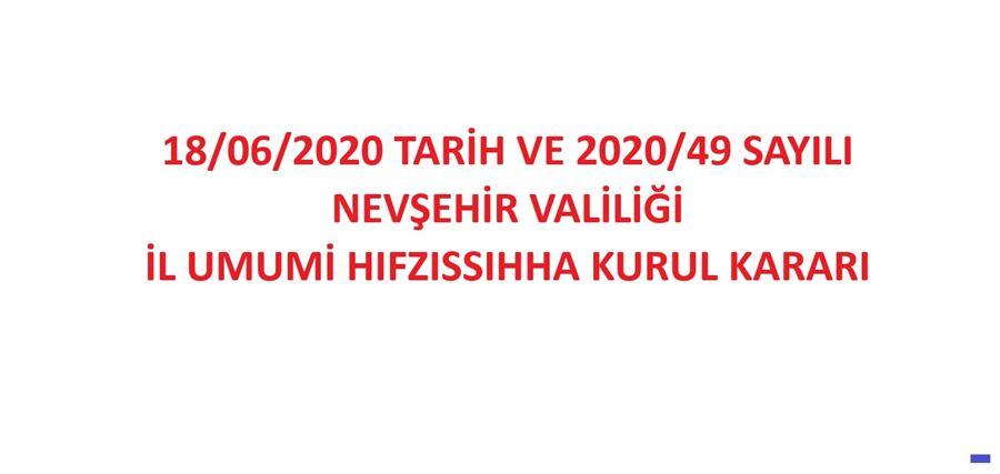 18/06/2020 Tarih ve 2020/49 Sayılı Nevşehir Valiliği İl Umumi Hıfzıssıhha Kurul Kararı