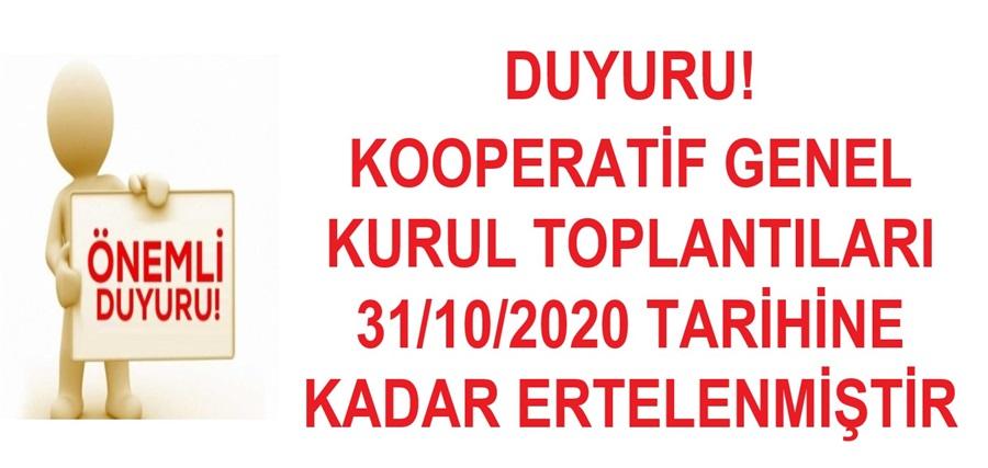 Kooperatif Genel Kurul Toplantıları 31/10/2020 Tarihine Kadar Ertelenmiştir